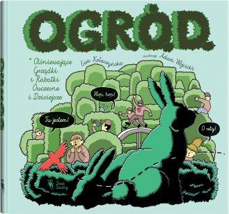 O.G.R.Ó.D., czyli Olśniewające Grządki i Rabatki Ówczesne i Dzisiejsze